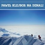 Spotkanie z Pawłem Klejborem - wystawa fotografii z wyprawy na Denali